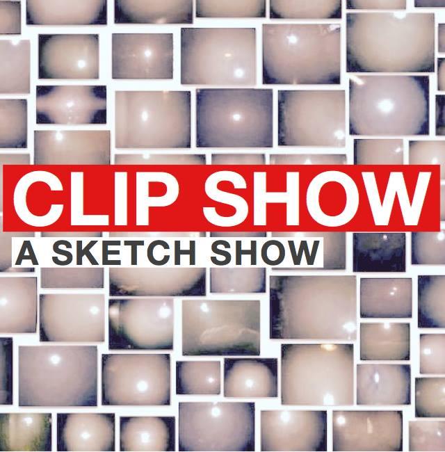 Clip Show: A Sketch Show