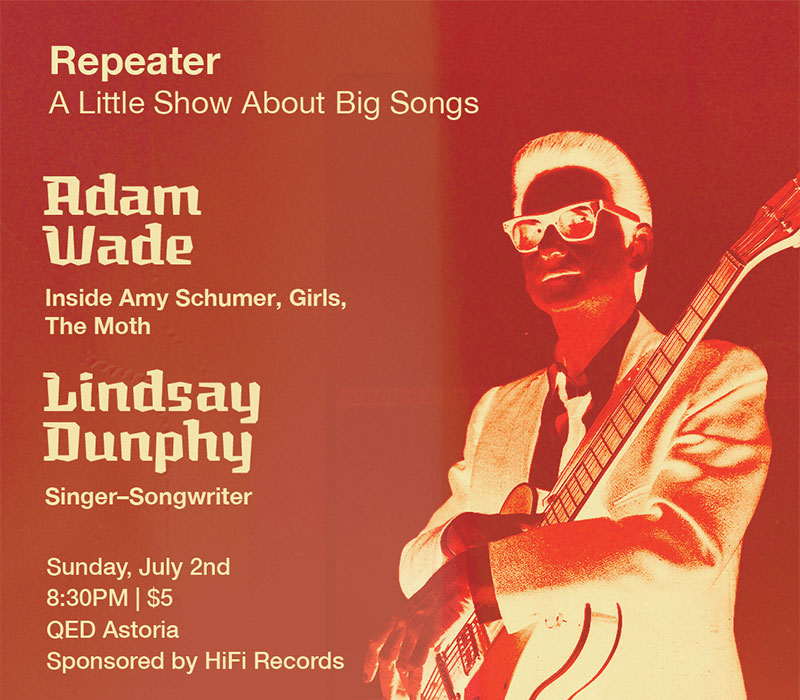 Repeater: A Little Show About Big Songs w/ Adam Wade & Lindsay Dunphy